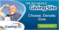 Donate to your favorite charity with the Capital One No Hassle Giving Site.