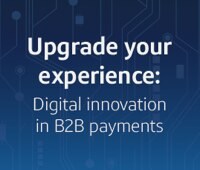 Upgrade your experience: Digital innovation in B2B payments