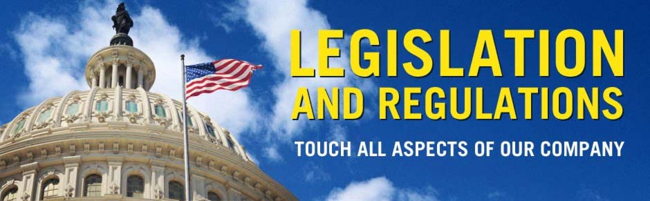 Learn more about the legislations and regulations that touch all aspects of our company.