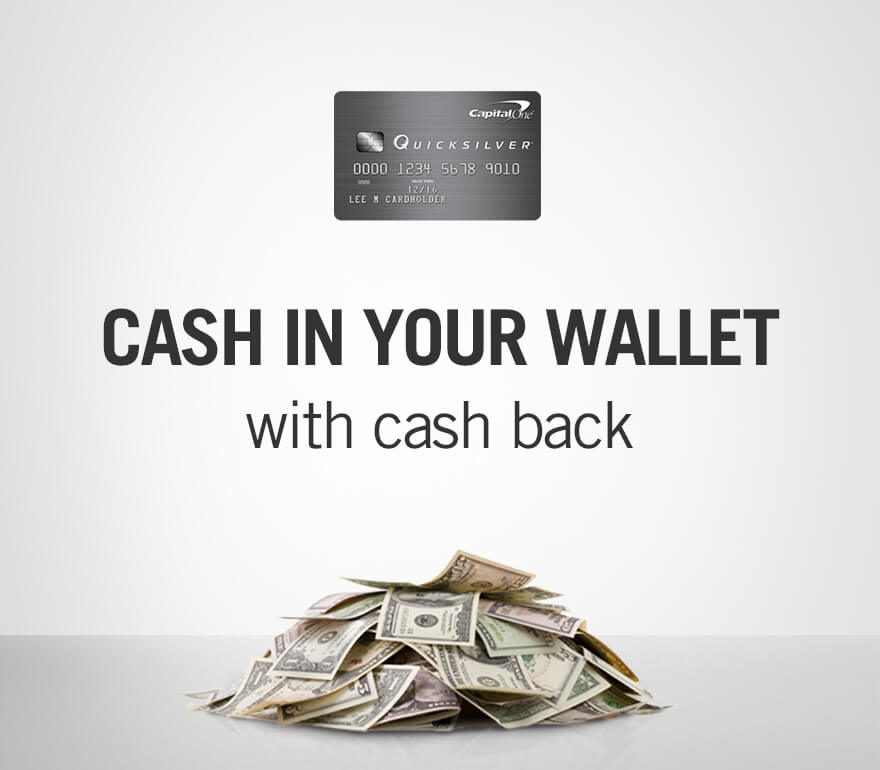 Quicksilver credit card. Cash in your wallet with cash back.