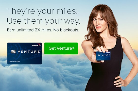 They're your miles. Use them your way. Earn unlimited 2X miles. No blackouts. Get Venture.