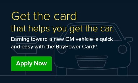 Apply now. Get the card that helps you get the car. Earning toward a new GM vehicle is quick and easy with the Buy Power card.