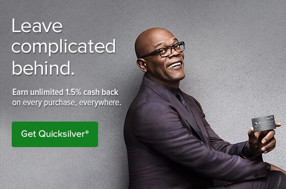 Get quicksilver. Leave complicated behind. Earn unlimited one point five percent cash back on every purchase, everywhere.