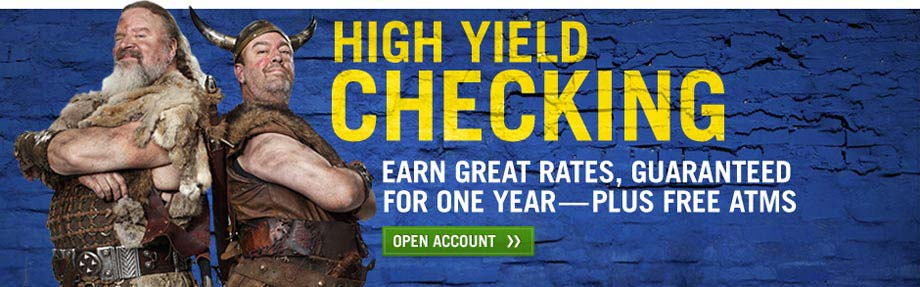 Open a High Yield Checking account to earn great rates, guaranteed for one year - plus you'll get free ATMs.