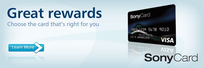 Sony Card - Get more of the rewards you really want. Learn More.